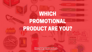 Which Promotional Product Are You? Quiz