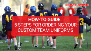 Steps for ordering your custom team uniforms | Instant Imprints Blog Banner