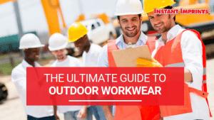 Outdoor workwear | Instant Imprints
