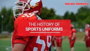 History of Sports Uniforms | Instant Imprints